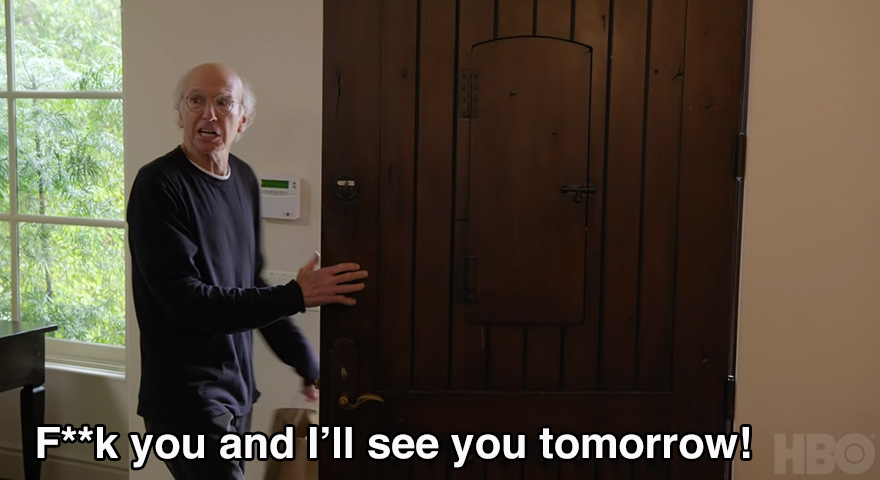 Larry David 'F**k You And I'll See You Tomorrow' Memes