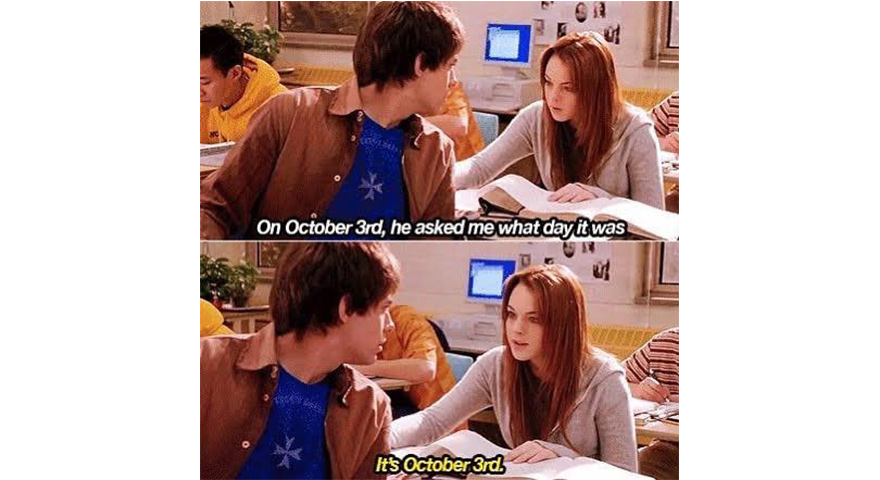 Mean Girls Day Memes For October 3, 2020